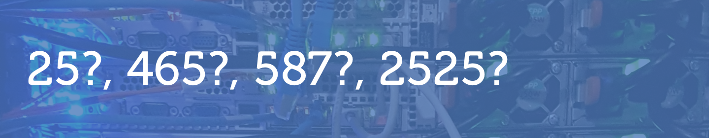 Header Small Image Which SMTP port should I use in 2021? SMTP Email Port 25 vs 465 vs 587 vs 2525?